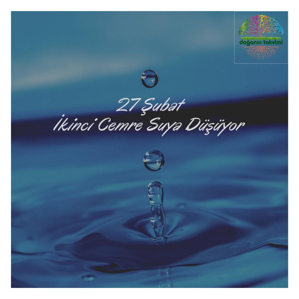 27 Şubat  - İkinci Cemre Suya Düşüyor - Doğanın Takvimi