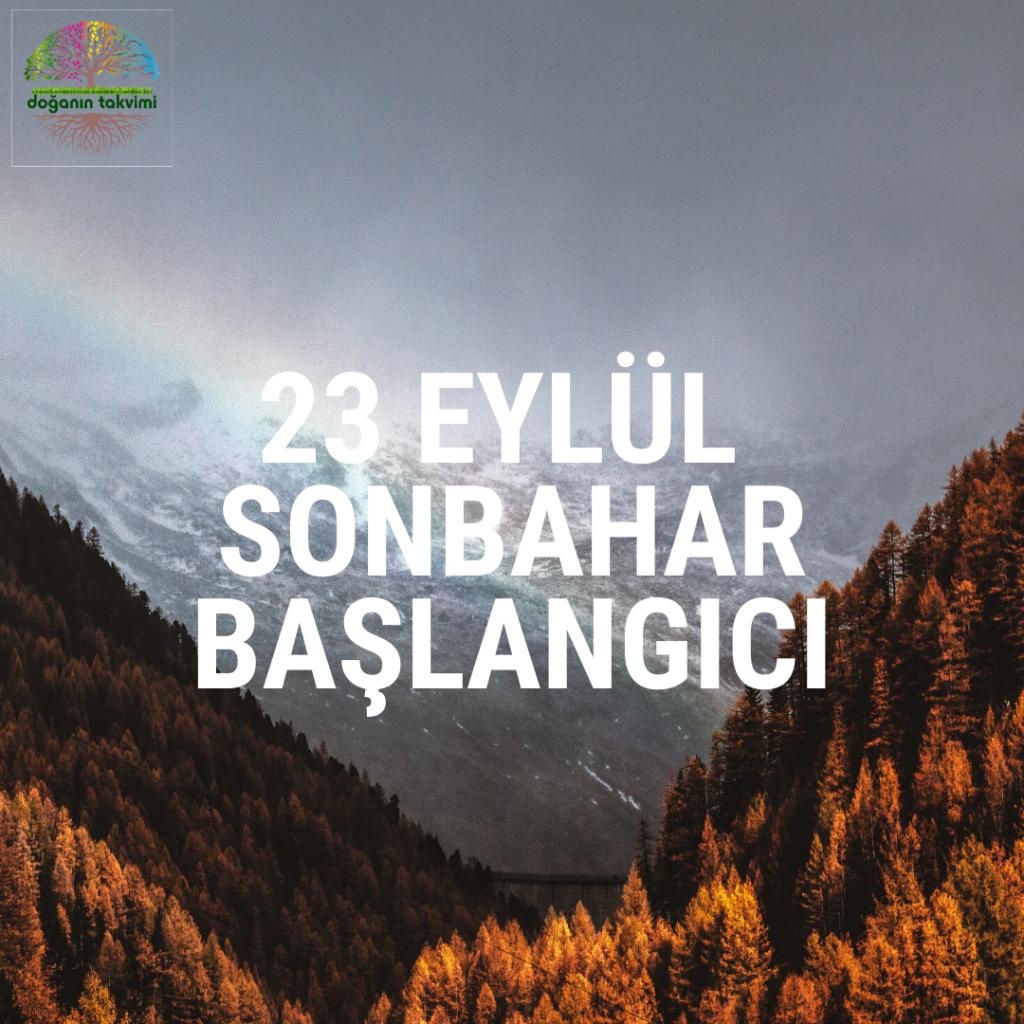 23 Eylül - Sonbahar Başlangıcı - Doğanın Takvimi