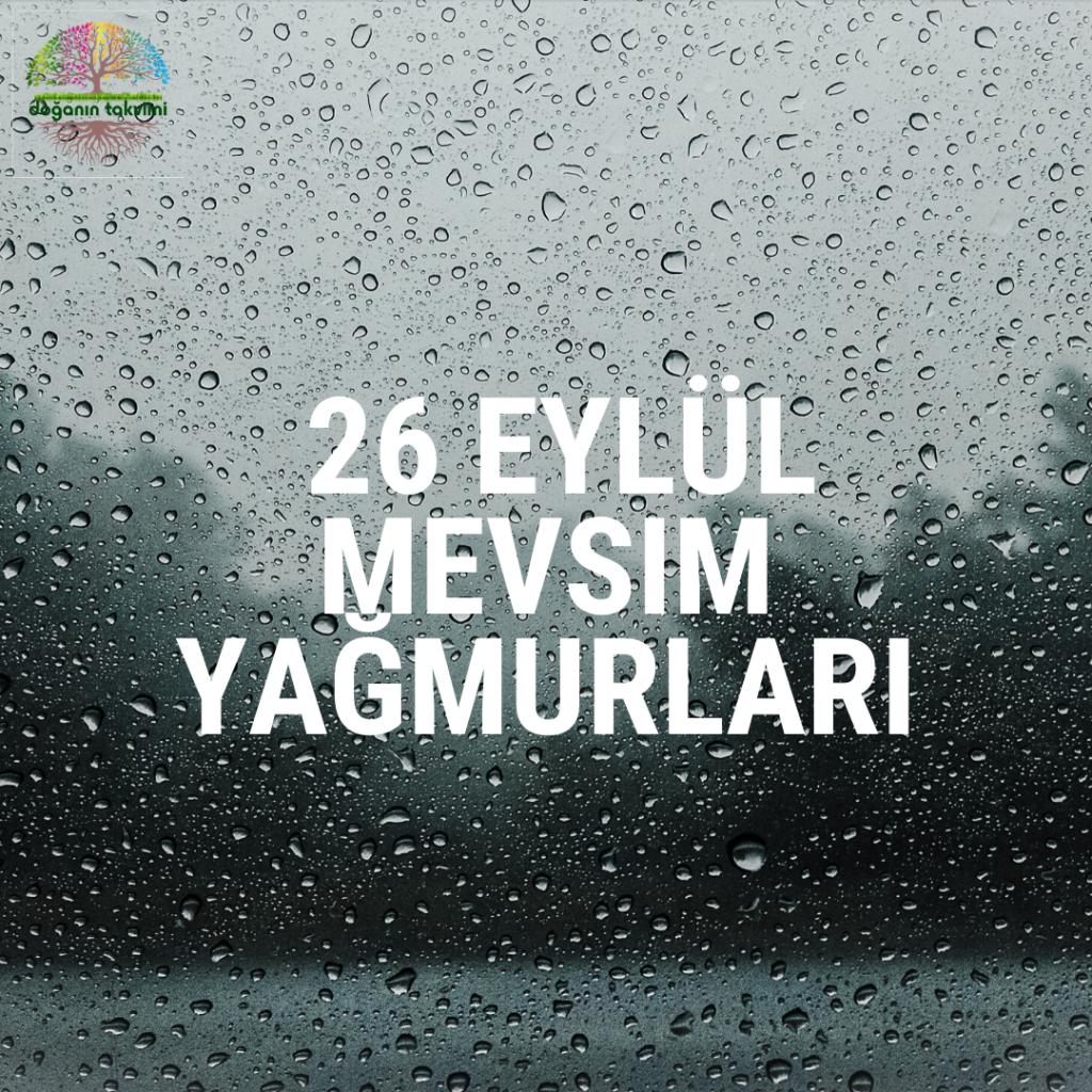 26 Eylül Mevsim Yağmurları - Doğanın Takvimi