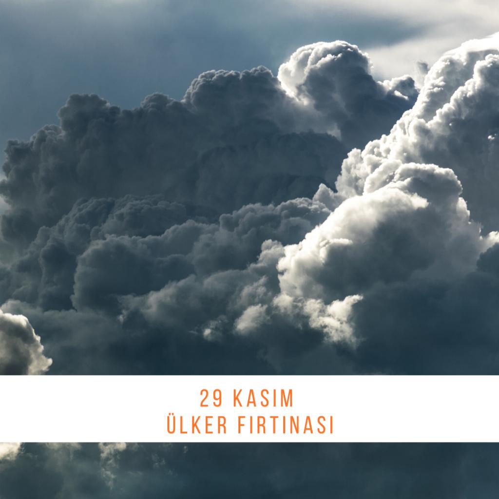 29 Kasım - Ülker Fırtınası - Doğanın Takvimi